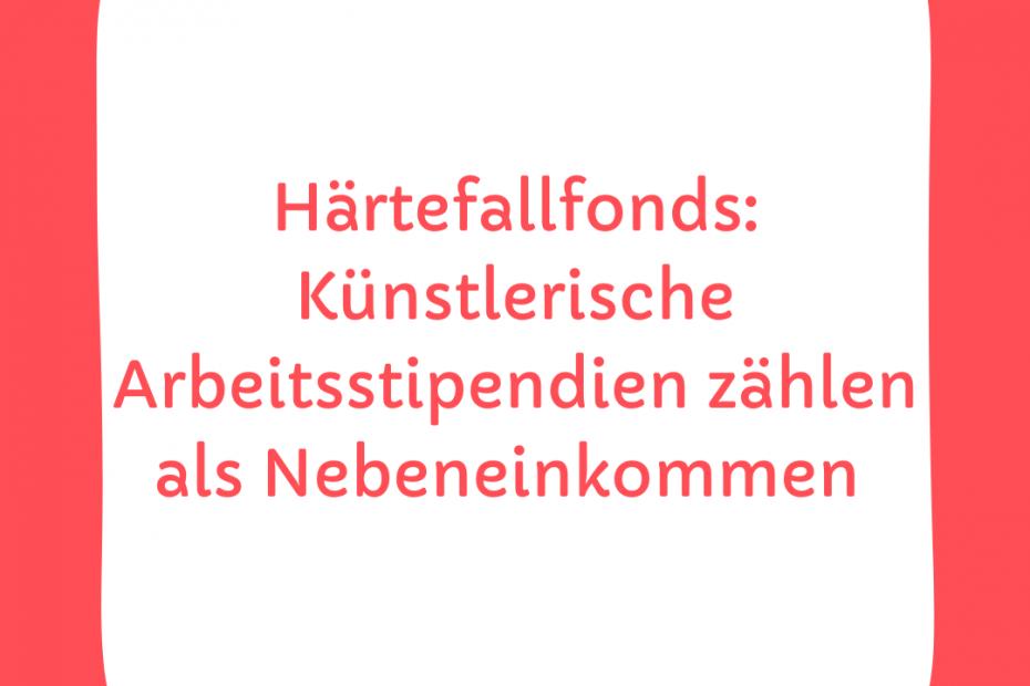 Härtefallfonds: Künstlerische Arbeitsstipendien gelten als Nebeneinkommen